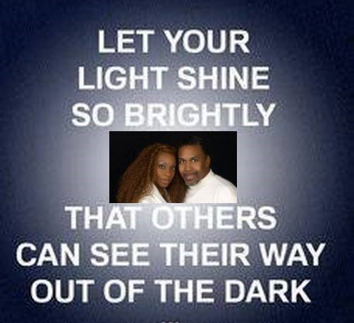 Let your light shine so brightly others can see their way out of the dark